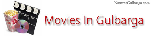 Movies In Gulbarga moive scheldue Gulbarga, movies in takie town