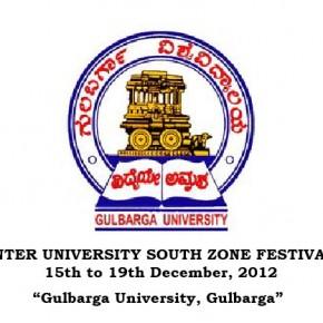 South Zone Inter University Youth Festival Organized by Gulbarga University, Gulbarga begins from 15th  December 2012